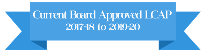 Current Board Approved LCAP (2017-18 to 2019-20) Banner