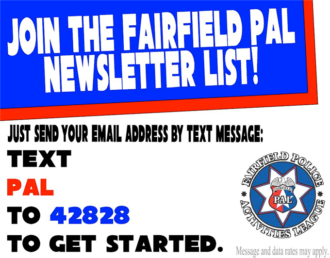 Join the Fairfield PAL Newsletter List