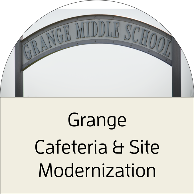 Click to view Grange Cafeteria and Modernization Project Fact Sheet